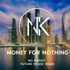 Dire Straits - Money For Nothing (No Knight Remix)
