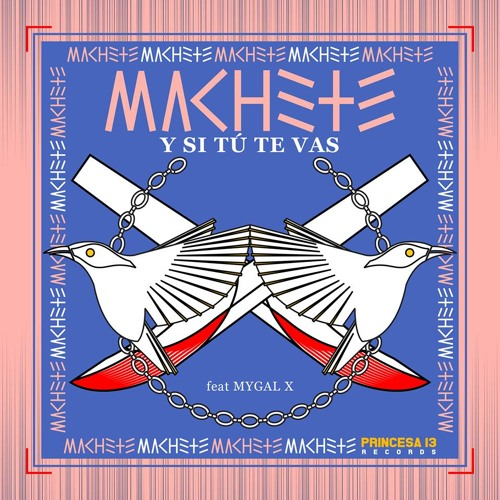 Machete & Mygal X - Y Si Tu Te Vas (Prod. MYGAL X)