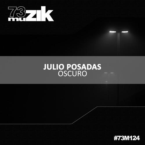 73M124 : Julio Posadas - Oscuro (Original Mix)