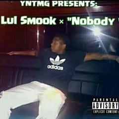 "LUL SMOOK - ""NOBODY"""