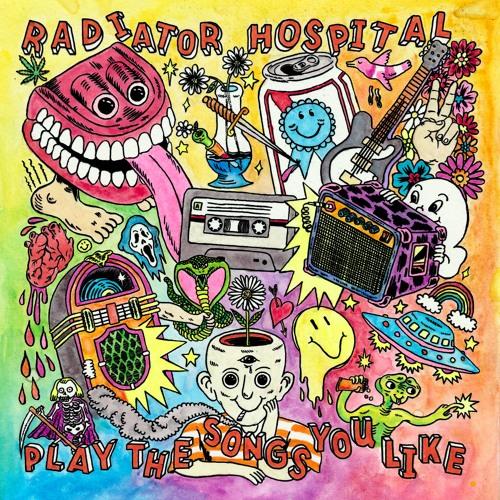 Radiator Hospital Play The Songs You Like