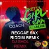 DJ SHOL REMIX - REGGAE SAX RIDDIM -ALKALINE - PRETTY GIRL TEAM CLEAN2017