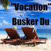 VOCATION - Vacation Parody - Busker Du - Dirty Heads