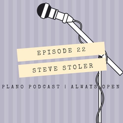 Episode 22 | Steve Stoler