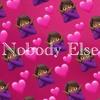 Nobody Else Mp3