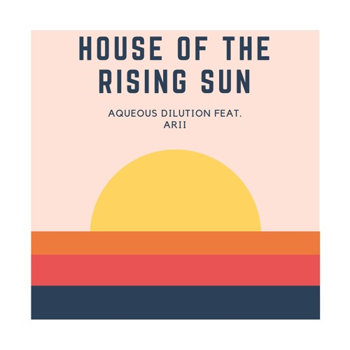 House Of The Rising Sun (Feat. ARII)