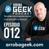ArrobaGeek Podcast 12