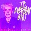 Jake Paul It S Everyday Bro Feat Team 10 Remix Mp3