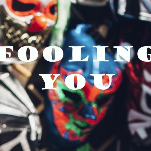 Fooling You (GoB Round 121)