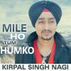 Mile Ho Tum Humko  neha kakkar   tonny kakkar    cover by  Kirpal Singh Nagi