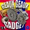 GEAUX GEAUX GADGET (PROD. GUAPEAUX)