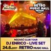 DJ Enrico-Live From Retro Music Hall-Mácháč Club Tour 24/6/2017