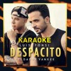 Despacito(Karaoke) - Luis Fonsi Ft. Daddy Yankee