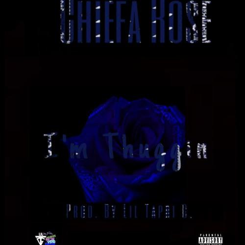 Chiefa Rose - Im Thuggin(Prod. By Lil Tapri G.)