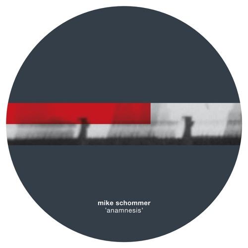 Mike Schommer _ Anamnesis ep_ (MOSAIC 039/MOSAICDIGI01)