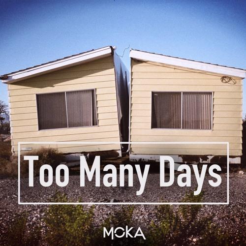 MOKA - Too Many Days (Official Radio Edit)