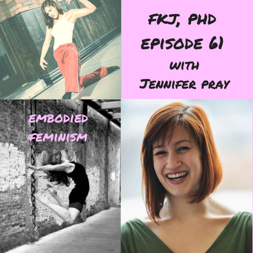 EP 61: Embodied Feminism with Jennifer Pray