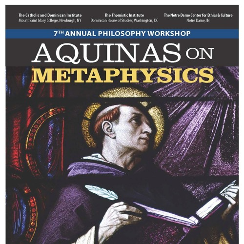 7th Annual Philosophy Workshop: Aquinas on Metaphysics