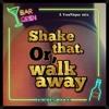 Shake that or walk away (Stefan D mix)