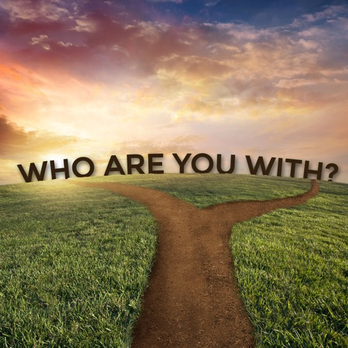 Who Are You With?