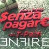 Senza Pagare (ENFIRE Remix) **FREE DOWNLOAD**
