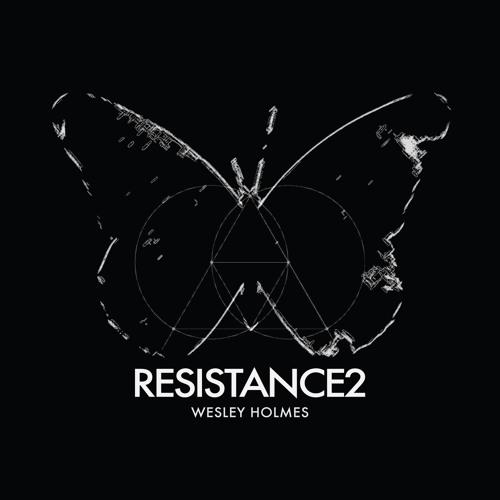 RESISTANCE 2 // WESLEY HOLMES