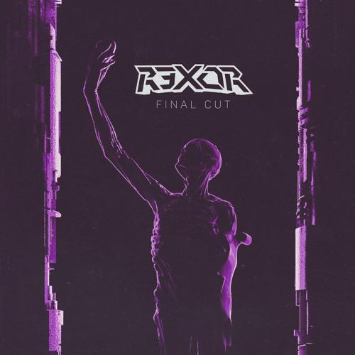 R3x0R - FINAL CUT