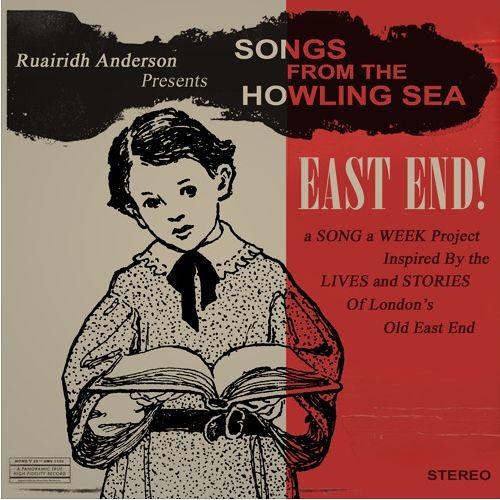 Songs From The Howling Sea - East End! (Song A Week Project)