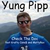YUNG PIPP - CHECK THA DOC FEAT KRAFTY CAKE$ & MATTYRAX
