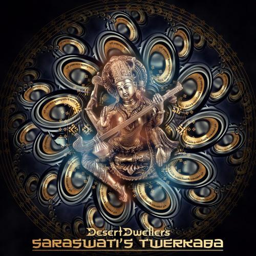 Desert Dwellers - Saraswati's Twerkaba (David Starfire Remix)
