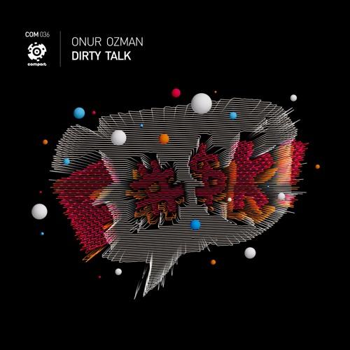 COM-036 | Onur Ozman - Dirty Talk (Original Mix) *Preview*