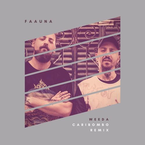Faauna - Weeda (Caribombo Remix)