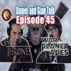 #45 - War For The Planet of the Thrones