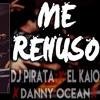 DJ PIRATA ✘ EL KAIO ✘ MAXI GEN - ME REHUSO RMX mp3