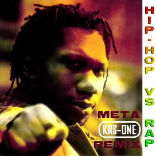 Remix - Hip Hop Vs Rap - KRS One by Meta   Free Listening on