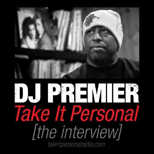 Take It Personal (DJ Premier Interview)
