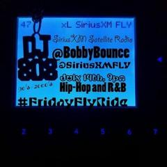 DJ 808 (aka) BobbyBounce @SiriusXMFLY #SiriusXMFLY #FridayFlyRide 7/14/17