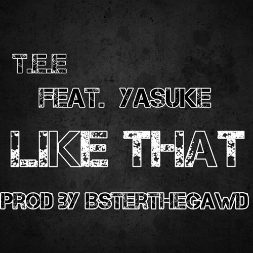 Like That Feat Blac Samurai 弥助 (Prod by Bsterthegawd)