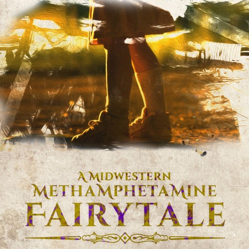 A Midwestern Methamphetamine FairyTale