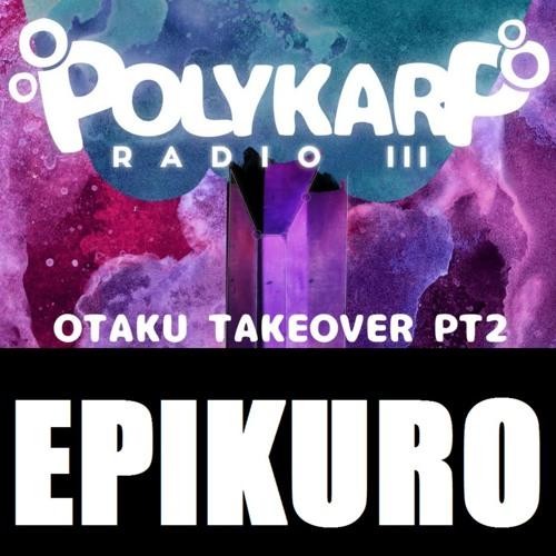 Epikuro's Set from PolyKarp Radio III - Otaku Takeover PT2