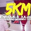 5km - Henrique e Juliano (Rodrigo Moreira Cover)