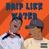 Drip Like Water - Wavy x Sosho