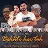 Dekhte Hee Toh-(Despacito Hindi Refix)Ft. Shivangi, Priyank and AJ