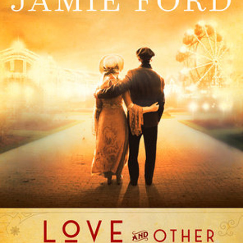 Love and Other Consolation Prizes by Jamie Ford, read by Emily Woo Zeller