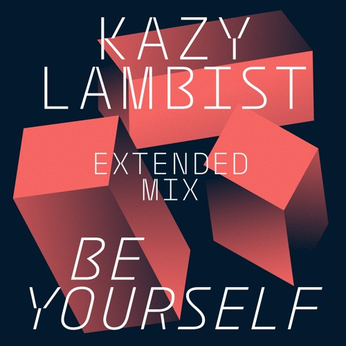 Be Yourself (Extended Mix)