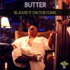 BUTTER - BLAME IT ON THE FUNK Full Album Snippet (Download via Buy Link)