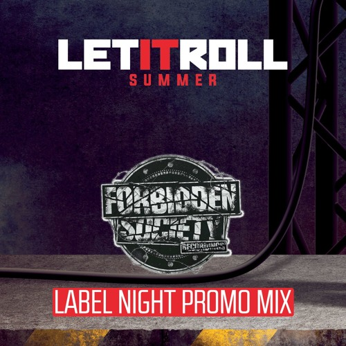 Forbidden Society Recordings @ Let It Roll 2017 / label night promo mix (by Forbidden Society)