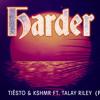 Tiësto Kshmr - Harder Feat Talay Riley (RUBIK Remix)