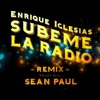 Enrique Iglesias Ft. Sean Paul - SUBEME LA RADIO REMIX