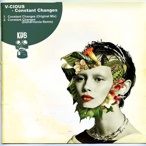 V-Cious - Constant Changes EP (incl Dizharmonia Rmx) [KDB112D]